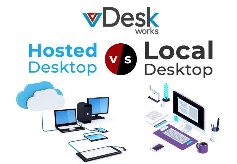 Hosted vs Local Desktop